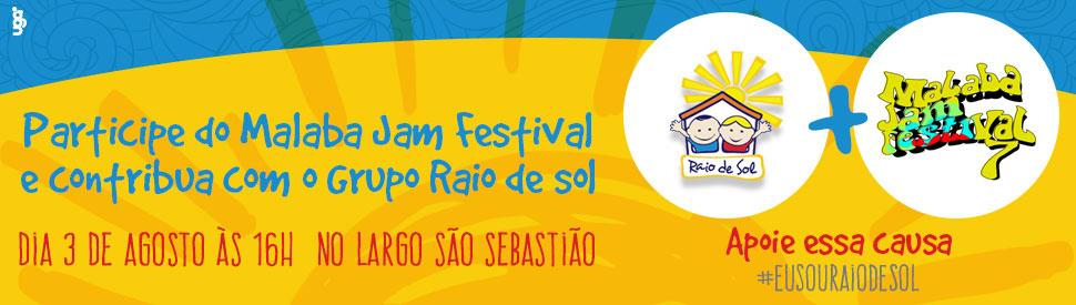 Participe do Malaba Jam Festival e apoie o Grupo Raio de Sol